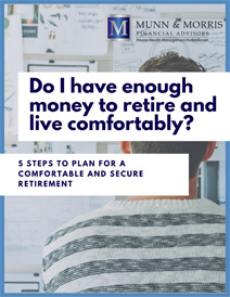 Munn-&-Morris-Financial-Advisors---5-Steps-To-Plan-For-A-Comfortable-And-Secure-Retirement